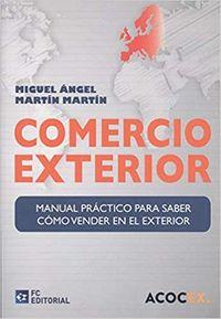 COMERCIO EXTERIOR - MANUAL PRACTICO PARA SABER COMO VENDER EN EL EXTERIOR