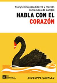 HABLA CON EL CORAZON - STORYTELLING PARA LIDERES Y MARCAS EN TIEMPOS DE CAMBIO