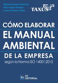 COMO ELABORAR EL MANUAL AMBIENTAL DE LA EMPRESA SEGUN LA NORMA ISO 14001: 2015