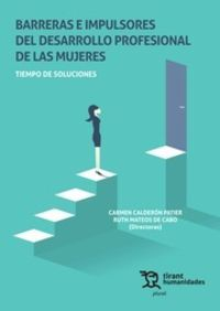 Barreras E Impulsores Del Desarrollo Profesional De Las Mujeres - Tiempo De Soluciones - Carmen Calderon Patier (ed. ) / Ruth Mateos De Cabo (ed. )