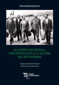 GUERRA DE ARGELIA UNA REVOLUCION A LA ALTURA DEL SER HUMANO