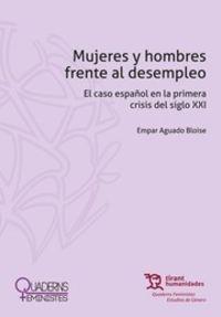 MUJERES Y HOMBRES FRENTE AL DESEMPLEO - EL CASO ESPAÑOL EN LA PRIMERA CRISIS DEL SIGLO XXI