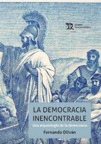 DEMOCRACIA INENCONTRABLE, LA - UNA ARQUEOLOGIA DE LA DEMOCRACIA
