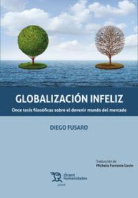 GLOBALIZACION INFELIZ - ONCE TESIS FILOSOFICAS SOBRE EL DEVENIR MUNDO DEL MERCADO