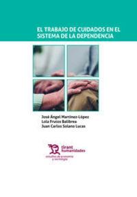 TRABAJO DE CUIDADOS EN EL SISTEMA DE LA DEPENDENCIA, EL
