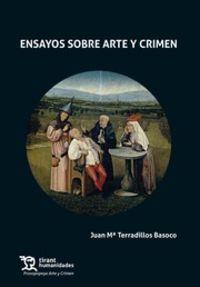 ensayos sobre arte y crimen - Juan M. Terradillos Basoco
