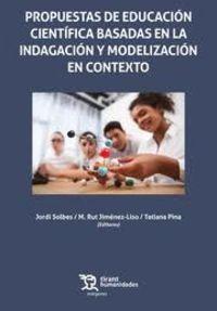Propuestas De Educacion Cientifica Basadas En La Indagacion Y Modelizacion En Contexto - Jordi Solbes / M. Rut Jimenez Liso / Tatiana Pina