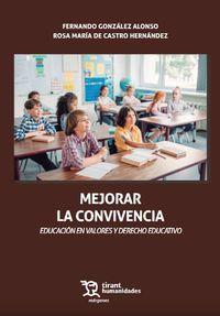 Mejorar La Convivencia - Educacion En Valores Y Derecho Educativo - Fernando Gonzalez Alonso / Rosa Mª De Castro Hernandez