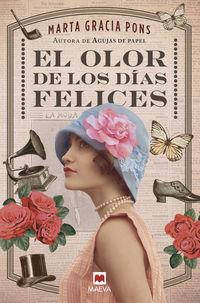 El olor de los dias felices - Marta Gracia Pons