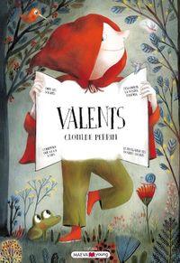 VALENTS - QUE SERIA DELS NOSTRES CONTES PREFERITS SENSE ELS VALENTS QUE ACONSEGUEIXEN GUANYAR ELS DOLENTS?