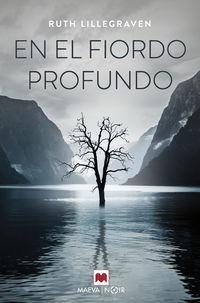 En El Fiordo Profundo - Escucha El Silencio Del Fiordo - Ruth Lillegraven