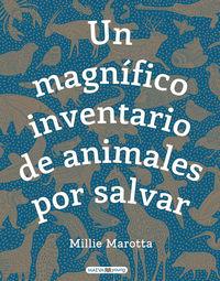 Magnifico Inventario De Animales Por Salvar, Un - ¿que Puedes Hacer Tu Para Ayudarles? - Millie Marotta
