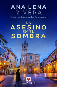 Una asesino en tu sombra - Ana Lena Rivera