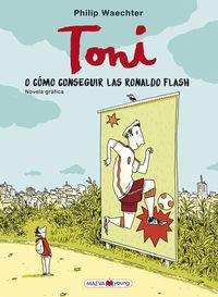TONI - O COMO CONSEGUIR LAS RONALDO FLASH