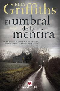UMBRAL DE LA MENTIRA, EL - LOS HUESOS NUNCA MIENTEN (RUTH GALLOWAY 2)