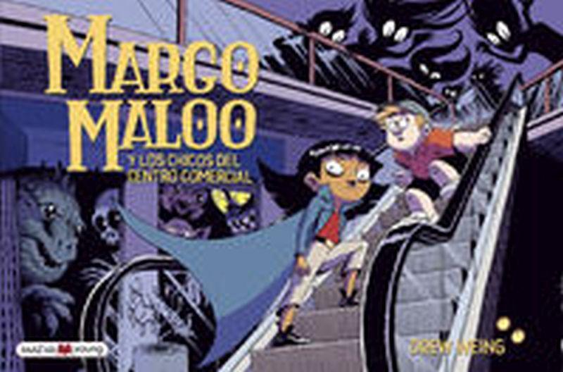 Margo Maloo Y Los Chicos Del Centro Comercial - Drew Weing