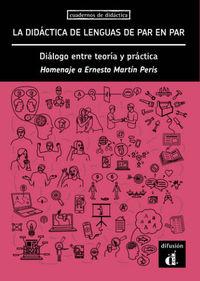 Didactica De Lenguas De Par En Par, La - Dialogo Entre Teoria Y Practica - Aa. Vv.