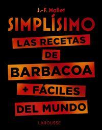 Simplisimo - Las Recetas De Barbacoa + Faciles Del Mundo - Jean-François Mallet