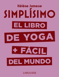 SIMPLISIMO - EL LIBRO DE YOGA + FACIL DEL MUNDO