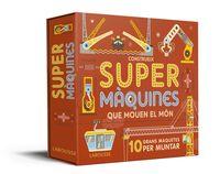 CONSTRUEIX SUPERMAQUINES QUE MOUEN EL MON