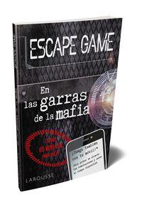 Escape Game - En Las Garras De La Mafia - Larousse Editorial
