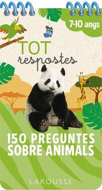 Tot Respostes -150 Preguntes Sobre Animals - Gerald Guerlais / Romain Guyard / Matthieu Roda (il. )