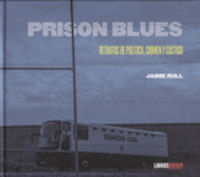 PRISON BLUES - RELATOS DE POLITICA CRIMEN Y CASTIGO