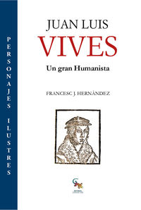 Juan Luis Vives - Humanista Y Valenciano - Francesc J. Hernandez / Marc Hernandez