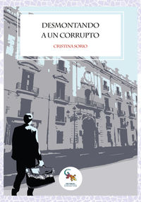Desmontando A Un Corrupto - Cristina Sorio