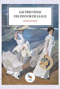 Las tres vidas del pintor de la luz - Javier Alandes