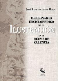 DICCIONARIO ENCICLOPEDICO DE LA ILUSTRACION EN EL REINO DE VALENCIA
