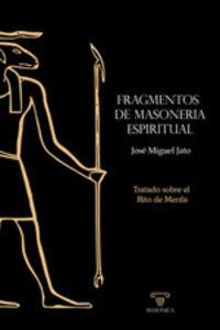 FRAGMENTOS DE MASONERIA ESPIRITUAL