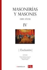 MASONERIAS Y MASONES IV - EXCLUSION