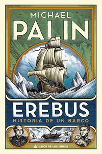 EREBUS - HISTORIA DE UN BARCO