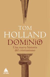 Dominio - Una Nueva Historia Del Cristianismo - Tom Holland