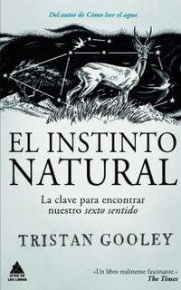 instinto natural, el - las claves para encontrar nuestro sexto sentido - Tristan Gooley