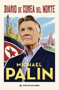 diario de corea del norte - Michael Palin