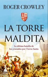 TORRE MALDITA, LA - LA ULTIMA BATALLA POR TIERRA SANTA
