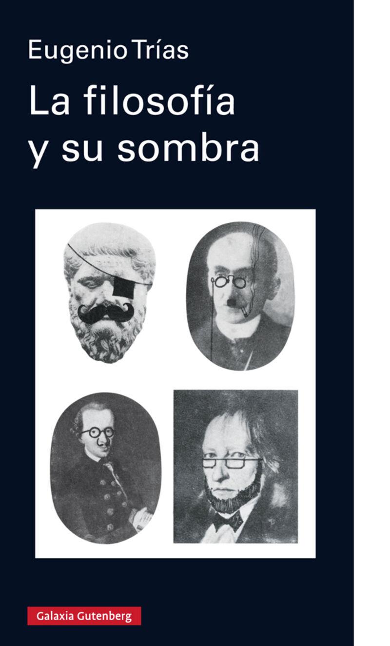 La filosofia y su sombra - Eugenio Trias