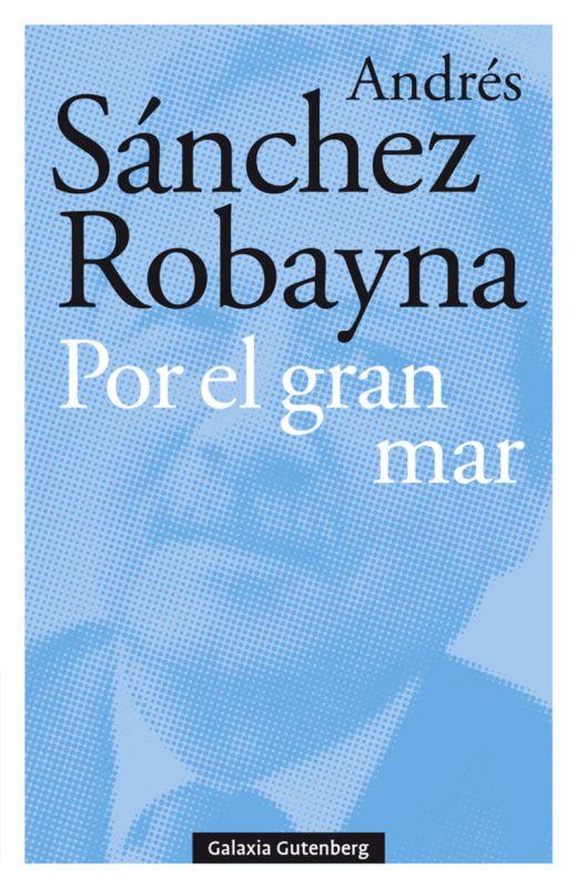 Por El Gran Mar - Andres Sanchez Robayna