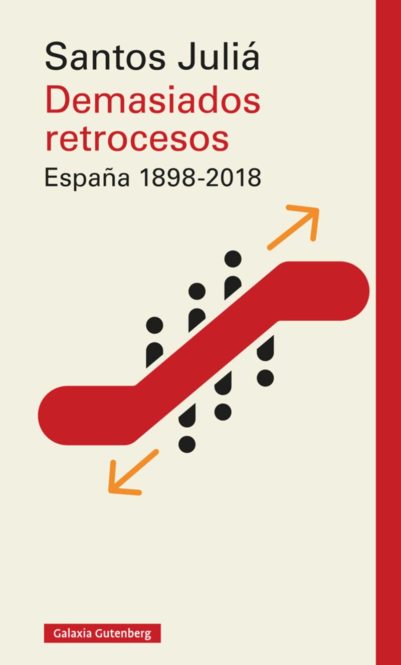 Demasiados Retrocesos - España (1898-2018) - Santos Julia