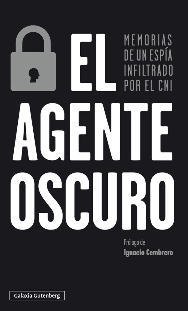 Agente Oscuro, El - Memorias De Un Espia Infiltrado Por El Cni - Anonimo