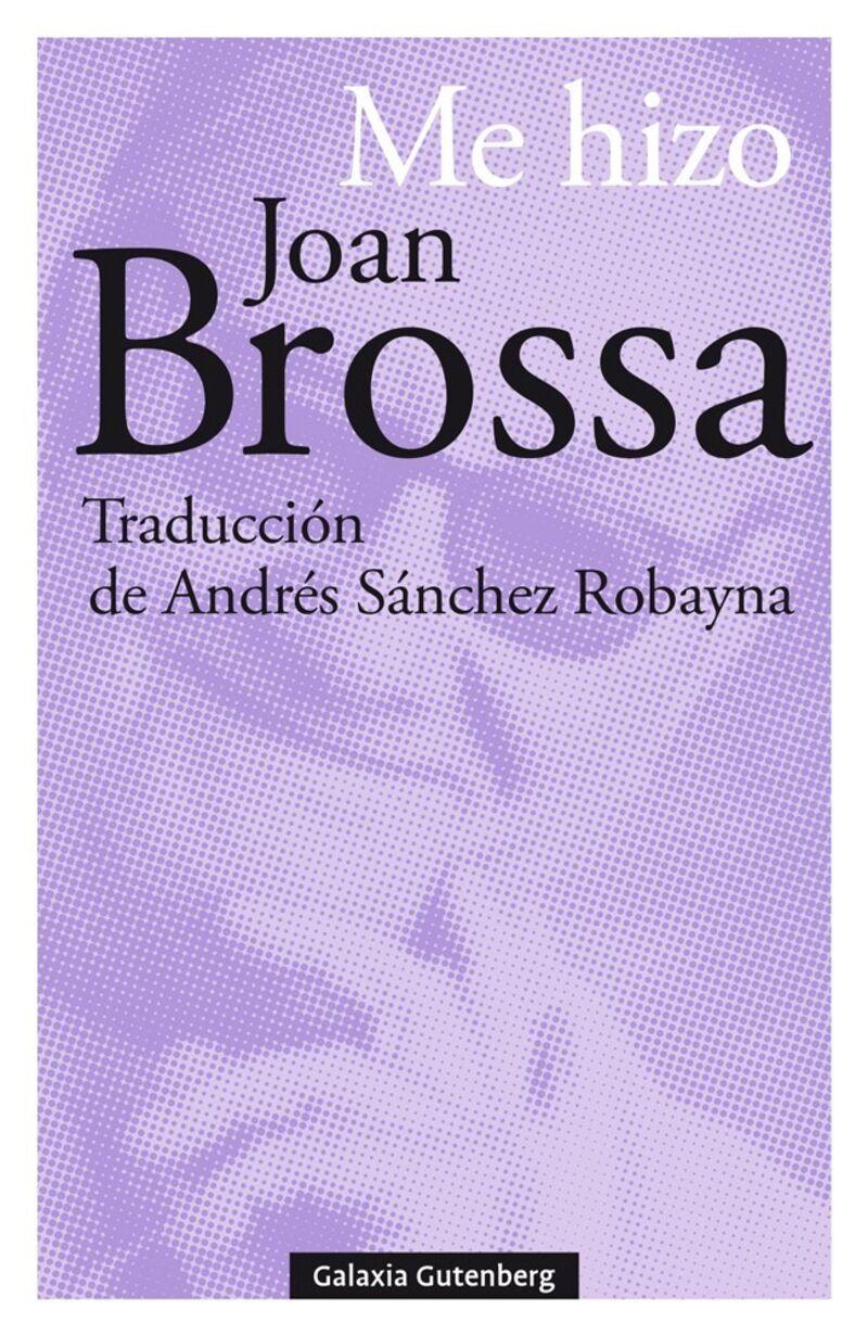 Me Hizo - Joan Brossa