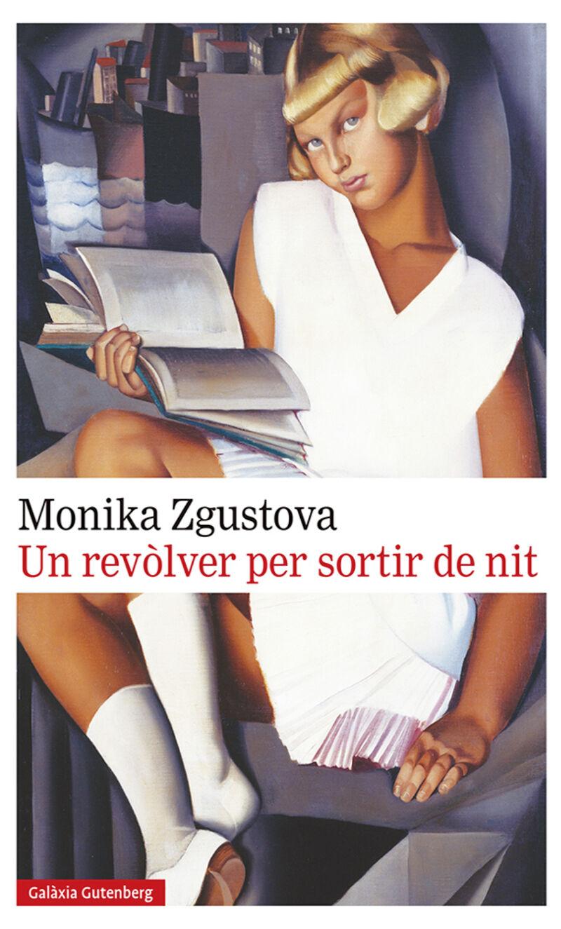 Un revolver per sortir de nit - Monika Zgustova