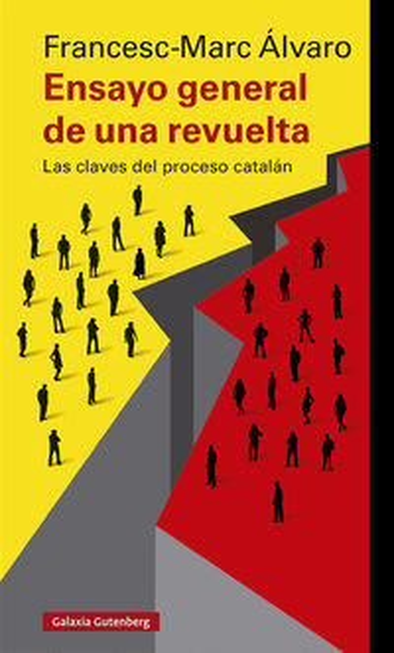 Ensayo General De Una Revuelta - Las Claves Del Proceso Catalan - Francesc-Marc Alvaro