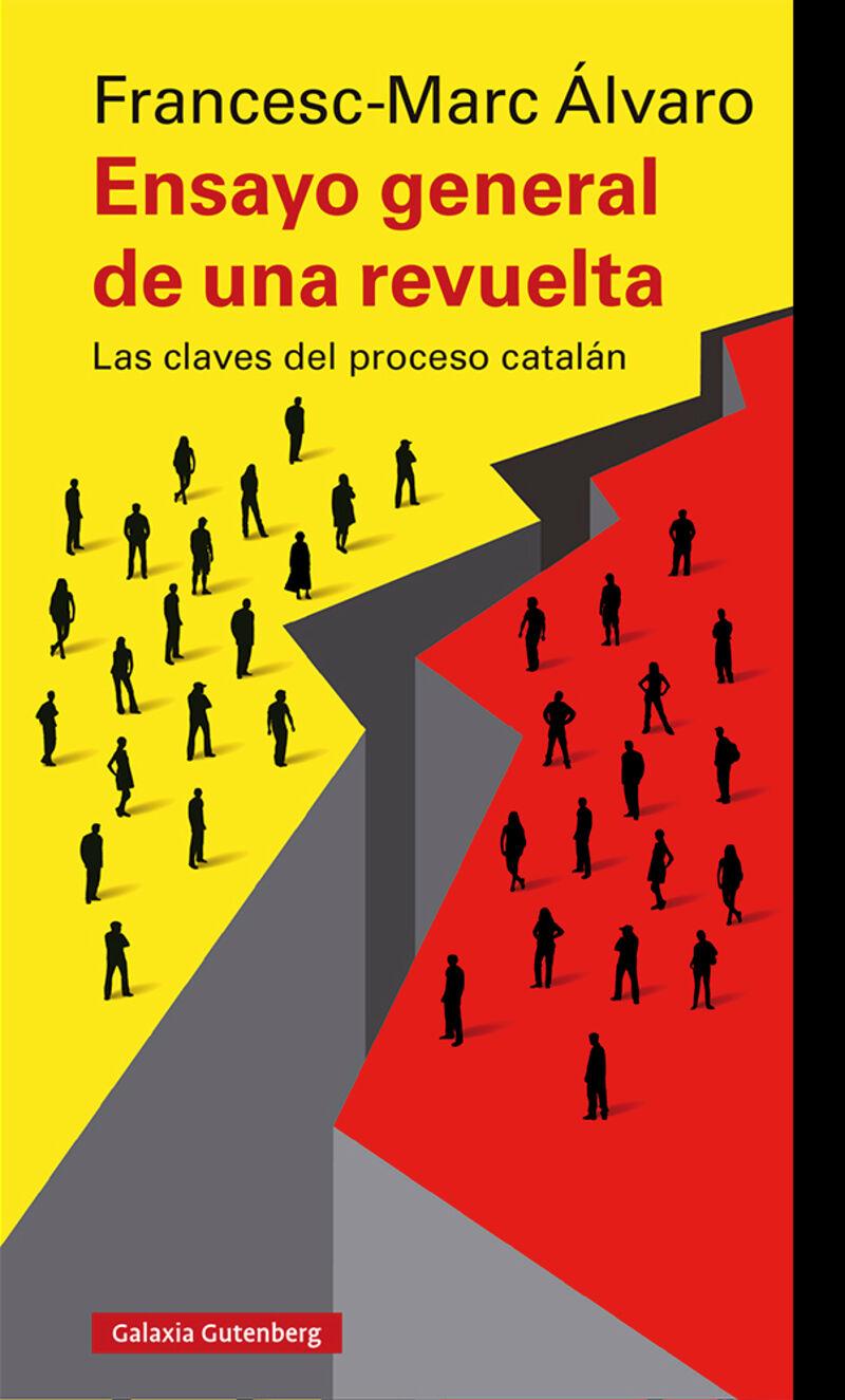 ENSAYO GENERAL DE UNA REVUELTA - LAS CLAVES DEL PROCESO CATALAN