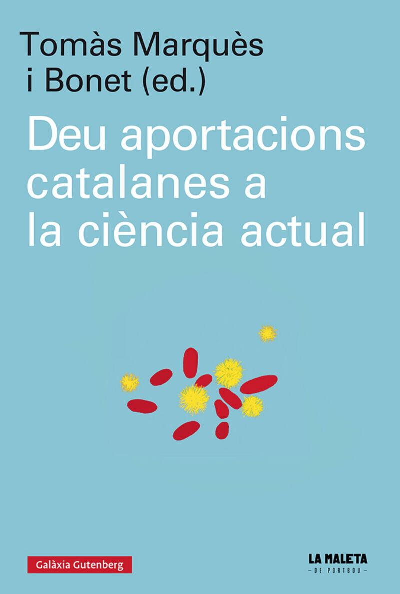Deu Aportacions Catalanes A La Ciencia Actual - Tomas Marques Ibonet (ed. )