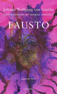 Fausto - Segunda Parte - Goethe / Miquel Barcelo