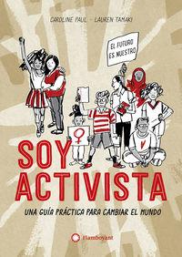 SOY ACTIVISTA - UNA GUIA PRACTICA PARA CAMBIAR EL MUNDO