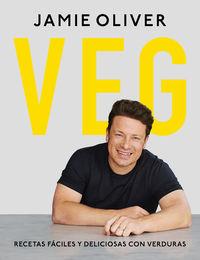 Veggie - Recetas Faciles Y Deliciosas Con Verduras - Jamie Oliver